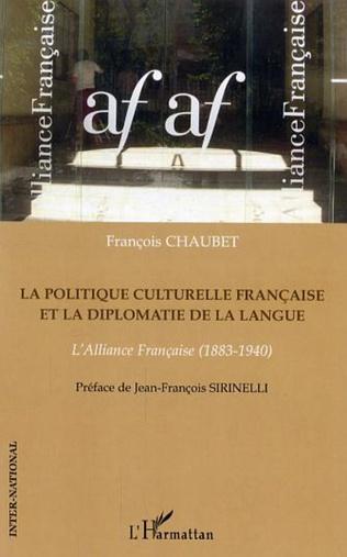 Couverture La politique culturelle française et la diplomatie de la langue