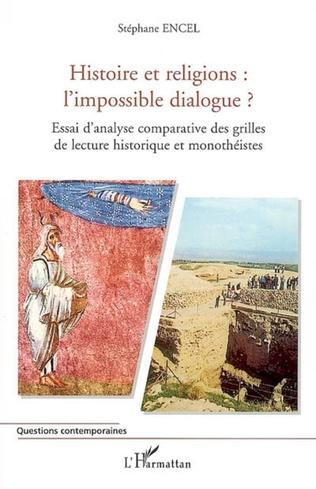 Couverture Histoire et religions : l'impossible dialogue ?