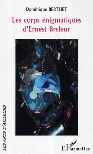 Couverture Les corps énigmatiques d'Ernest Breleur