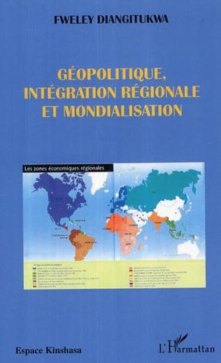 Couverture Géopolitique, intégration régionale et mondialisation