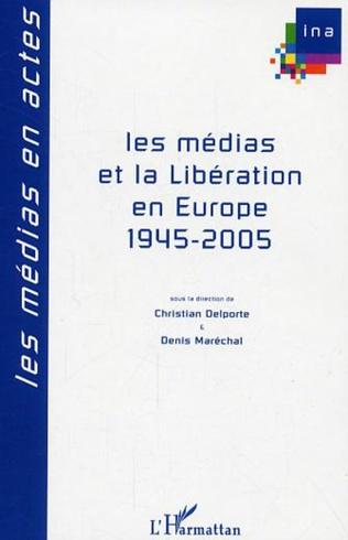 Couverture Les médias et la Libération en Europe