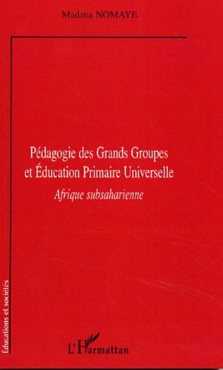Couverture Pédagogie des Grands Groupes et Education Primaire Universelle