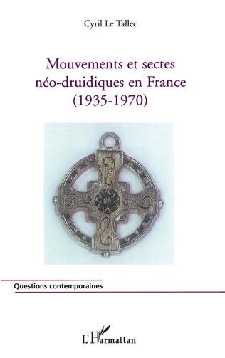 Couverture Mouvements et sectes néo-druidiques en France
