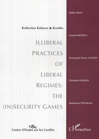 Couverture Illiberal practices of liberal regimes: the (in)security games