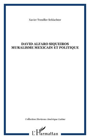 Couverture David Alfaro Siqueiros Muralisme mexicain et politique