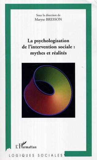 Couverture La psychologisation de l'intervention sociale: mythes et réalités