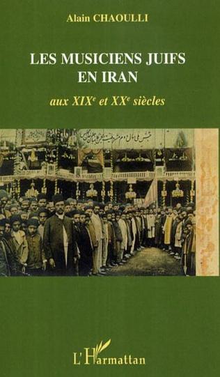 Couverture Les musiciens juifs en Iran aux XIXè et XXè siècles
