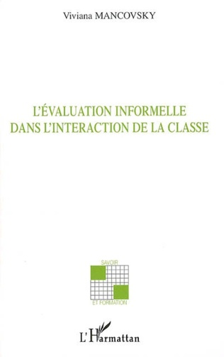 Couverture L'Evaluation informelle dans l'interaction de la classe