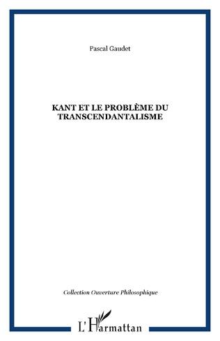 Couverture Kant et le problème du transcendantalisme
