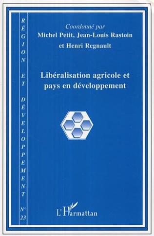 Couverture Libéralisation agricole et pays en développement