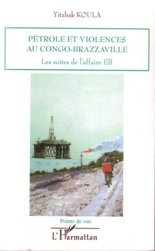 Couverture Pétrole et violences au Congo-Brazzaville