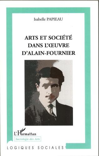 Couverture Arts et société dans l'oeuvre d'Alain-Fournier