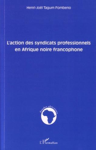 Couverture L'action des syndicats professionnels en Afrique noire francophone