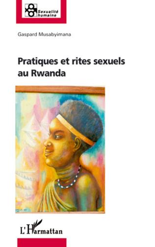 Couverture Pratiques et rites sexuels au Rwanda