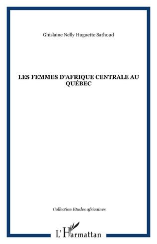 Couverture Les femmes d'Afrique centrale au Québec