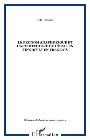 Couverture Le pronom anaphorique et l'architecture de l'oral en finnois et en français