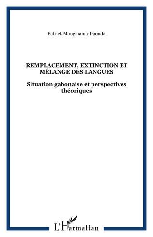 Couverture Remplacement, extinction et mélange des langues