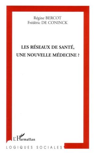 Couverture Les réseaux de santé, une nouvelle médecine ?