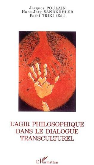 Couverture L'Agir philosophique dans le dialogue transculturel