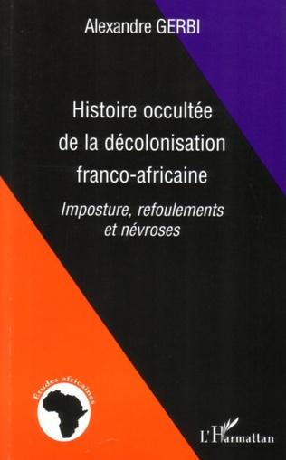 Couverture Histoire occultée de la décolonisation franco-africaine