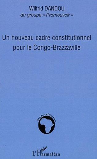 Couverture Un nouveau cadre constitutionnel pour le Congo-Brazzaville