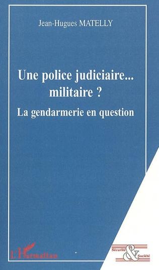 Couverture Une police judiciaire... militaire ?