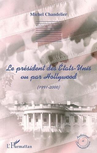 Couverture Le président des Etats-Unis vu par Hollywood