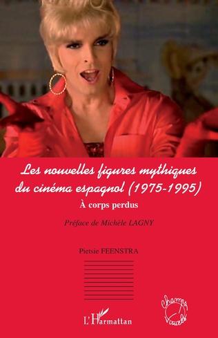 Couverture Les nouvelles figures mythiques du cinéma espagnol