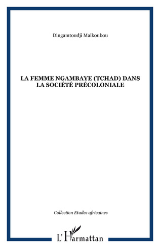 Couverture La femme ngambaye (Tchad) dans la société précoloniale