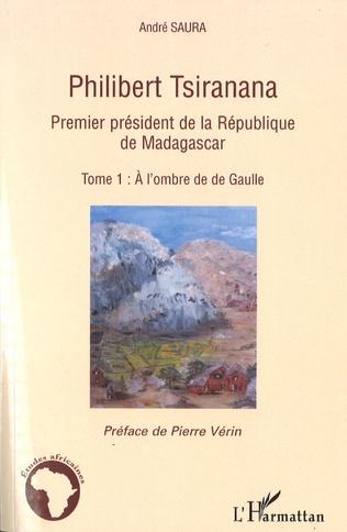 Couverture Philibert Tsiranana Premier président de la République de Madagascar