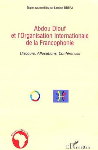 Couverture Abdou Diouf et l'Organisation Internationale de la Francophonie