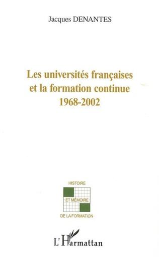 Couverture Les Universités françaises et la formation continue 1968-2002