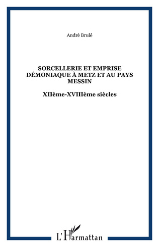 Couverture Sorcellerie et emprise démoniaque à Metz et au Pays messin