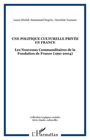 Couverture Une Politique culturelle privée en France