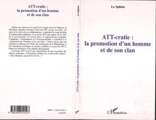 Couverture ATT-cratie : la promotion d'un homme et de son clan
