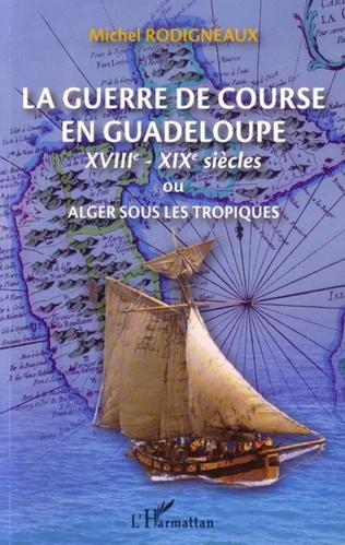 Couverture La guerre de course en Guadeloupe