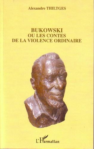 Couverture Bukowski ou les contes de la violence ordinaire