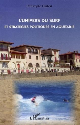 Couverture L'Univers du surf et stratégies politiques en aquitaine