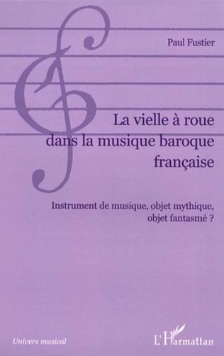 Couverture La vielle à roue dans la musique baroque française