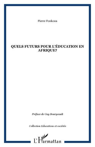 Couverture Quels futurs pour l'éducation en Afrique?