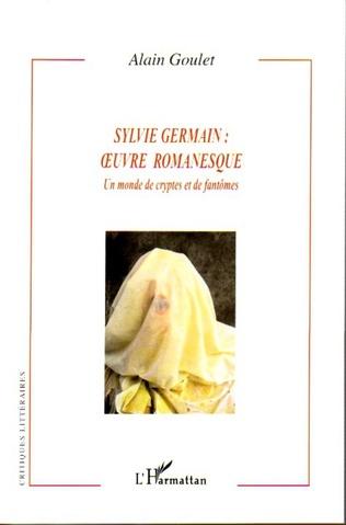 Couverture Sylvie Germain : oeuvre romanesque
