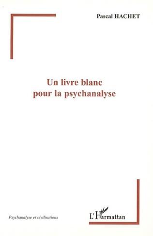 Couverture Un livre blanc pour la psychanalyse