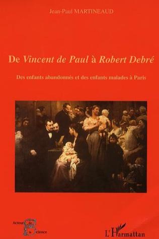 Couverture De Vincent de Paul à Robert Debré
