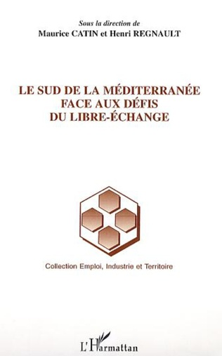 Couverture Le Sud de la Méditerranée face aux défis du libre-échange