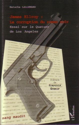 Couverture James Ellroy : La corruption du roman noir