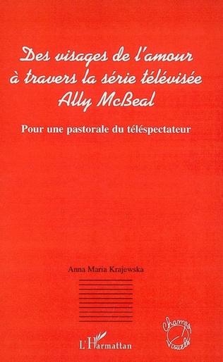Couverture Des visages de l'amour à travers la série télévisée Ally McBeal
