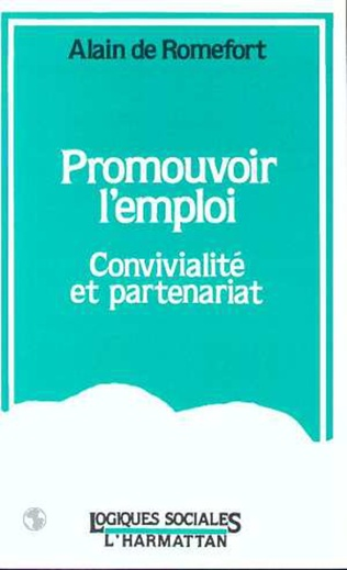 Couverture Promouvoir l'emploi, convivialité et partenariat