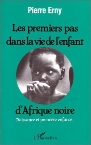 Couverture Les premiers pas dans la vie d'un enfant d'Afrique Noire
