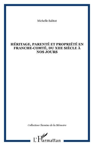 Couverture Héritage, parenté et propriété en Franche-Comté, du XIIe siè