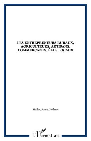 Couverture Les entrepreneurs ruraux, agriculteurs, artisans, commerçants, élus locaux